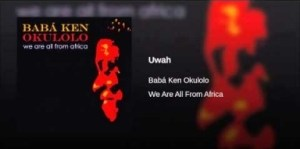 Babá Ken Okulolo - Uwah